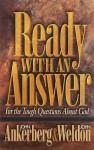 Ready With An Answer - John Ankerberg, John Weldon
