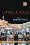 Curdled Skulls - Bernard Bador, Clayton Eshleman