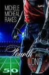 Fourth and Long - Michele Micheal Rakes