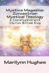 Mystics Magazine: Zoroastrian Mystical Theology: A Conversation with Charles William King - Marilynn Hughes, Charles William King