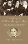Crossing the Williamsburg Bridge - Rabbi Eli Hecht, Eli Hecht