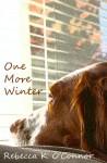 One More Winter: A Short Story - Rebecca K. O'Connor