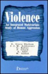 Violence: An Integrated Multivariate Study of Human Aggression - S. Giora Shoham