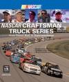 NASCAR Craftsman Truck Series: From Desert Dust to Superspeedways - John Close, Nigel Kinrade