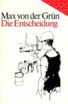 Die Entscheidung - Erzählungen - Max von der Grün, Edith Bathke