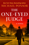 The One-Eyed Judge: A Novel (The Judge Norcross Novels) - Michael Ponsor