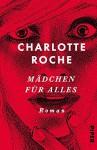 Mädchen für alles: Roman - Charlotte Roche