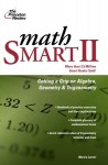 Math Smart II: Get a Grip on Algebra, Geometry, and Trigonometry - Marcia Lerner
