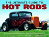 The Ultimate Guide to Hot Rod: An Illustrated Encyclopedia with More Than 550 Photographs. John Carroll and Garry Stuart - John Carroll