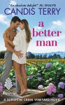 A Better Man: A Sunshine Creek Vineyard Novel - Candis Terry