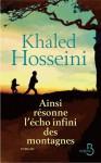 Ainsi résonne l'écho infini des montagnes - Khaled Hosseini, Valérie Bourgeois