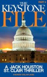 The Keystone File - Part 4 (A Jack Houston St. Clair Thriller) - Andrew Delaplaine