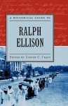 A Historical Guide to Ralph Ellison (Historical Guides to American Authors) - Steven C. Tracy