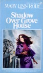 Shadow over Grove House - Mary Linn Roby
