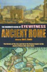 The Mammoth Book of Eyewitness Ancient Rome: The History of the Rise and Fall of the Roman Empire in the Words of Those Who Were There (Mammoth Books) - Jon E. Lewis