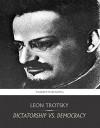 Dictatorship vs. Democracy - Leon Trotsky