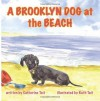 A Brooklyn Dog at the Beach: A Brooklyn Dog's Adventures (Nandi Adventures) (Volume 2) - Catherine Tait, Ruth Tait