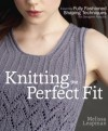 Knitting the Perfect Fit: Essential Fully Fashioned Shaping Techniques for Designer Results - Melissa Leapman