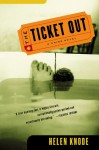 The Ticket Out - Helen Knode