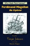 Ferdinand Magellan, the Explorer - Vargie Johnson