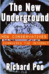 The New Underground: How Conservatives Conquered the Internet - Richard Poe