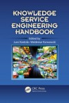 Knowledge Service Engineering Handbook (Ergonomics Design and Management: Theory and Applications) - Jussi Kantola, Waldemar Karwowski