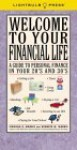 Welcome To Your Financial Life: A Guide To Personal Finance In Your 20's And 30's - Virginia B. Morris, Kenneth M. Morris