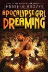Apocalypse Girl Dreaming - Jennifer Brozek