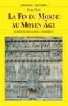 LA FIN DU MONDE AU MOYEN-ÂGE (GISSEROT HISTOIRE) (French Edition) - Jean Flori