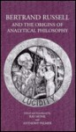 Bertrand Russell and the Origins of Analytical Philosophy - Ray Monk