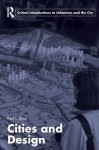 Cities and Design (Routledge Critical Introductions to Urbanism and the City) - Paul L. Knox