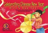 Celebrating Chinese New Year: Nick's New Year - Rosa Drew, Heather Phillips