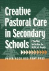 Creative Pastoral Care in Secondary Schools: Effective Inclusion for Difficult Pupils - Peter Hook, Andy Vass
