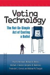 Voting Technology: The Not-So-Simple Act of Casting a Ballot - Paul Herrnson