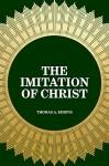 The Imitation of Christ - Thomas A. Kempis