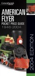 American Flyer Pocket Price Guide 1946-2004 - Kent J. Johnson