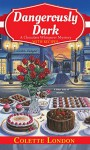 Dangerously Dark (A Chocolate Whisperer Mystery) - Colette London
