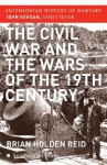 The Civil War and the Wars of the Nineteenth Century - Brian Holden Reid