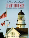 New England Lighthouses: Bay of Fundy to Long Island Sound - Ray Jones, Bruce Roberts