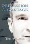 The Depression Advantage - Tom Wootton