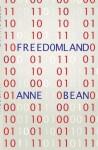 Freedomland - Anne Bean