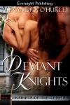 Deviant Knights - Alexandra O'Hurley