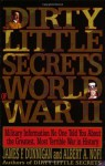 Dirty Little Secrets of World War II: Military Information No One Told You about the Greatest, Most Terrible War in History - James F. Dunnigan, Albert A. Nofi