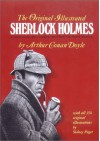 The Original Illustrated Sherlock Holmes: 37 Short Stories Plus a Complete Novel - Sidney Paget, Arthur Conan Doyle