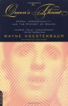The Queen's Throat: Opera, Homosexuality, and the Mystery of Desire - Wayne Koestenbaum, Tony Kushner