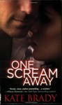 One Scream Away - Kate Brady