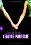 Leaving Paradise - Simone Elkeles, Katrin Weingran