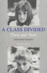 A Class Divided, Then and Now - William Peters