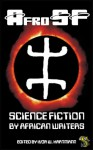 AfroSF: Science Fiction by African Writers - Ivor W. Hartmann