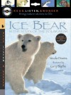 Ice Bear with Audio, Peggable: Read, Listen, & Wonder: In the Steps of the Polar Bear - Nicola Davies, Gary Blythe